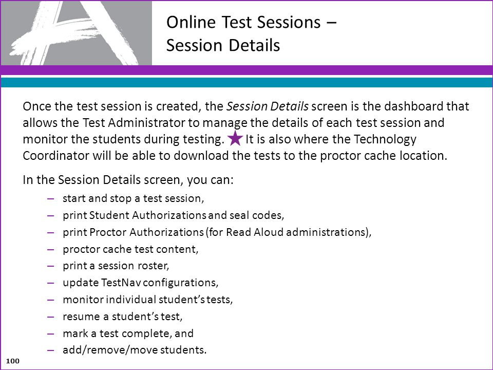 Once the test session is created, the Session Details screen is the dashboard that allows the Test Administrator to manage the details of each test se