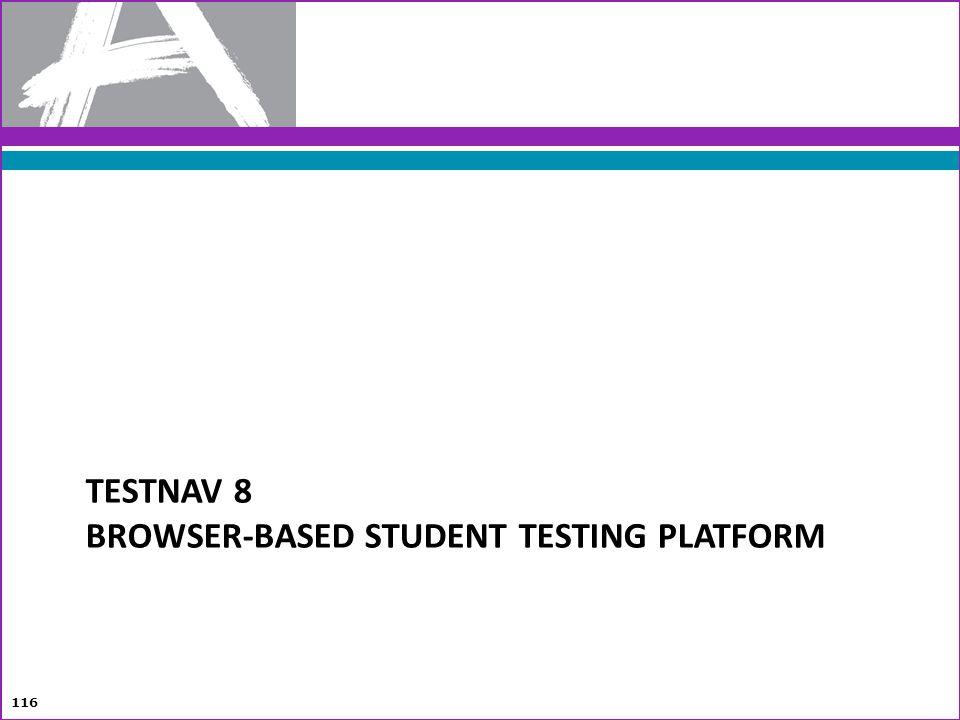TESTNAV 8 BROWSER-BASED STUDENT TESTING PLATFORM 116