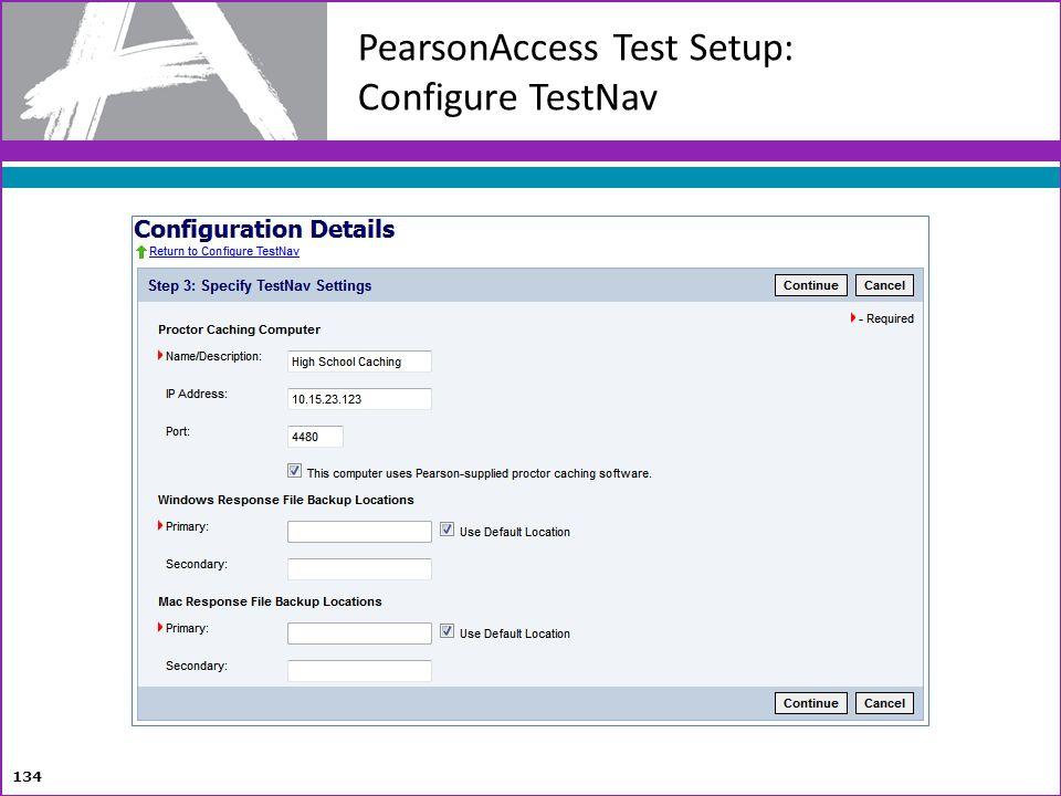 PearsonAccess Test Setup: Configure TestNav 134