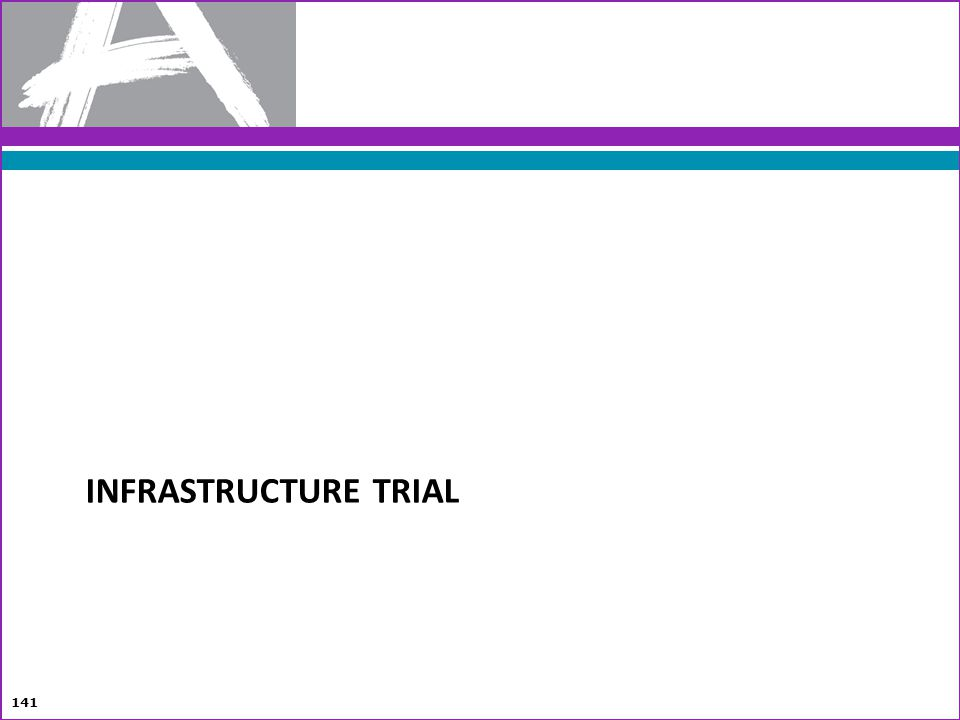 INFRASTRUCTURE TRIAL 141
