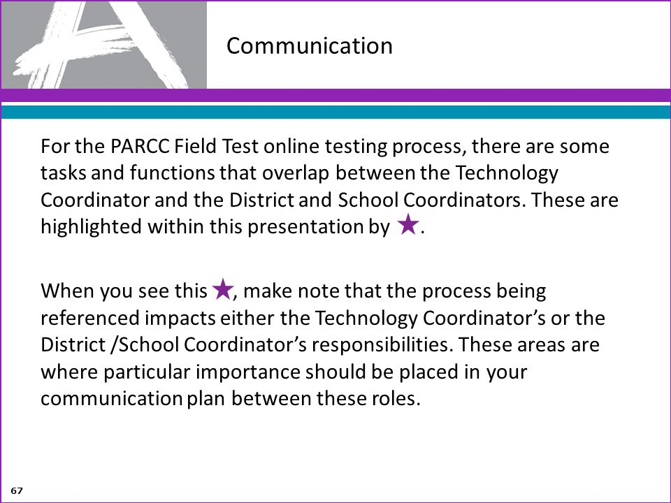 For the PARCC Field Test online testing process, there are some tasks and functions that overlap between the Technology Coordinator and the District a