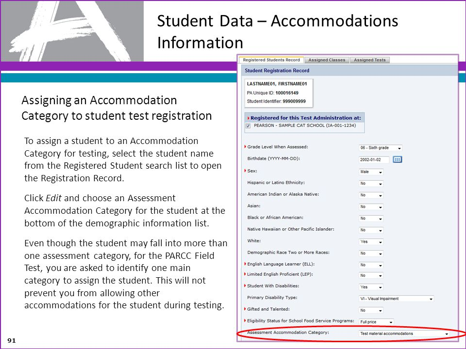 Student Data – Accommodations Information To assign a student to an Accommodation Category for testing, select the student name from the Registered St