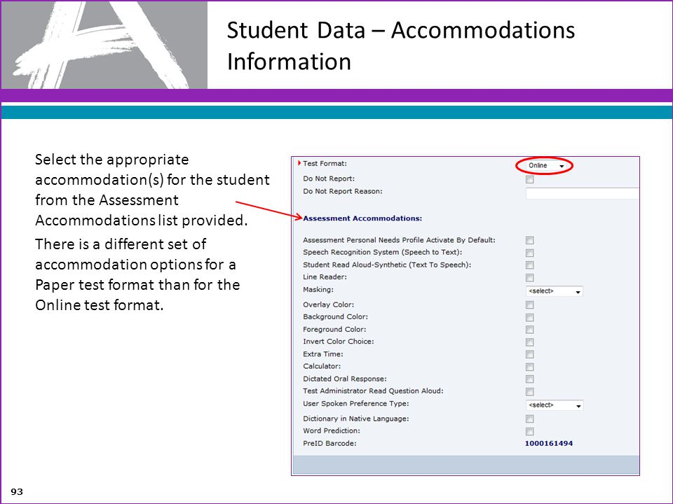 Student Data – Accommodations Information Select the appropriate accommodation(s) for the student from the Assessment Accommodations list provided. Th