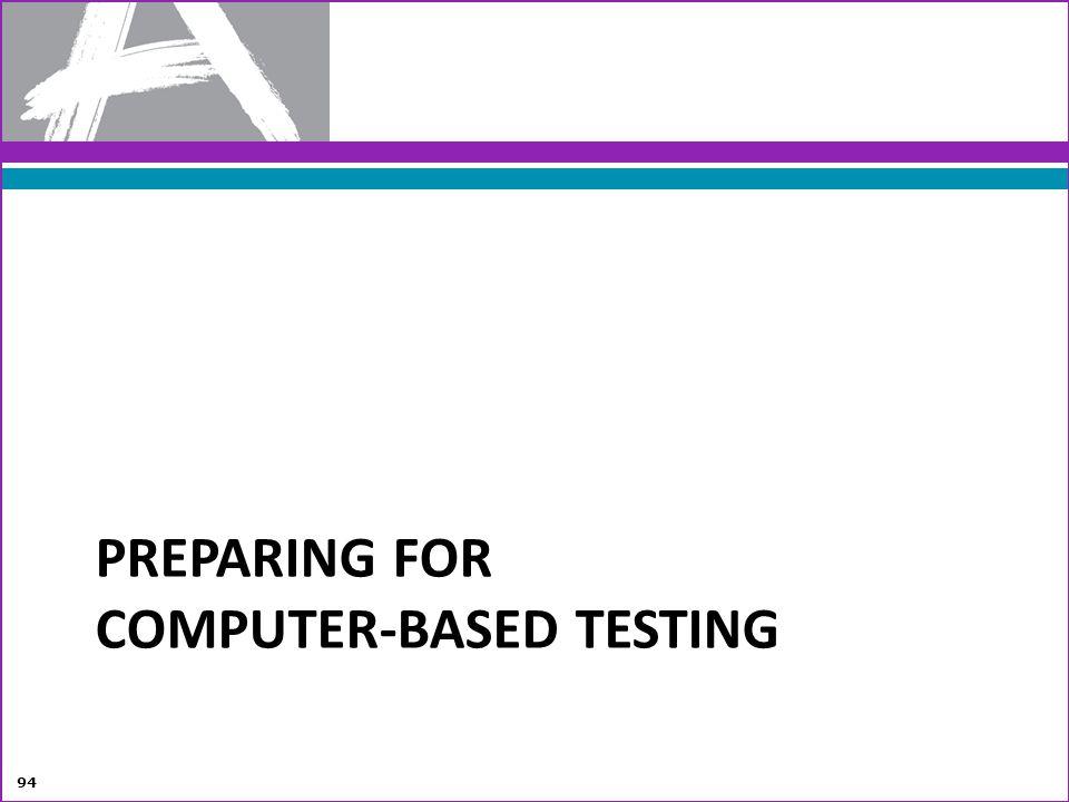 PREPARING FOR COMPUTER-BASED TESTING 94