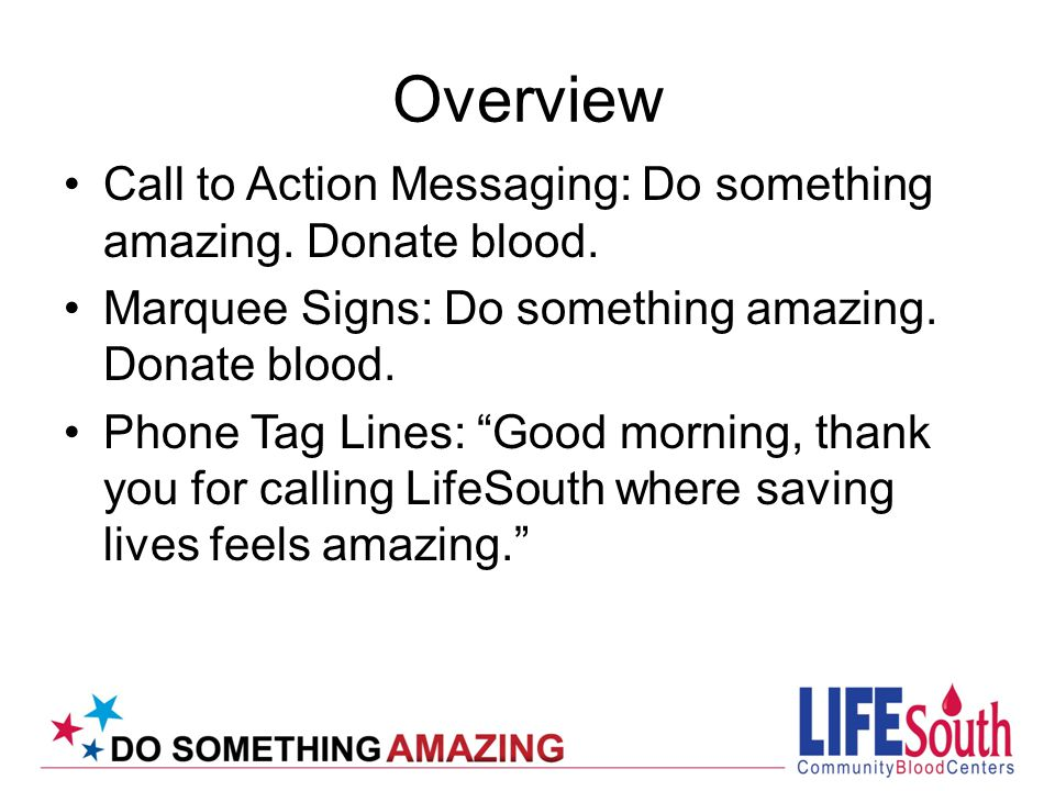 Overview Call to Action Messaging: Do something amazing.