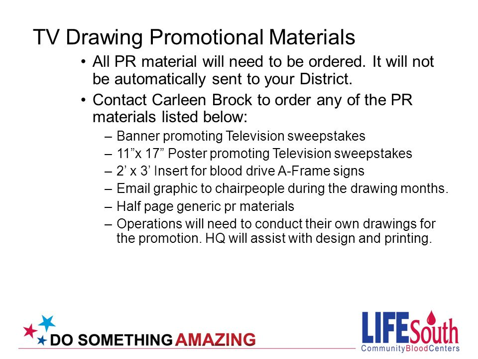 TV Drawing Promotional Materials All PR material will need to be ordered.