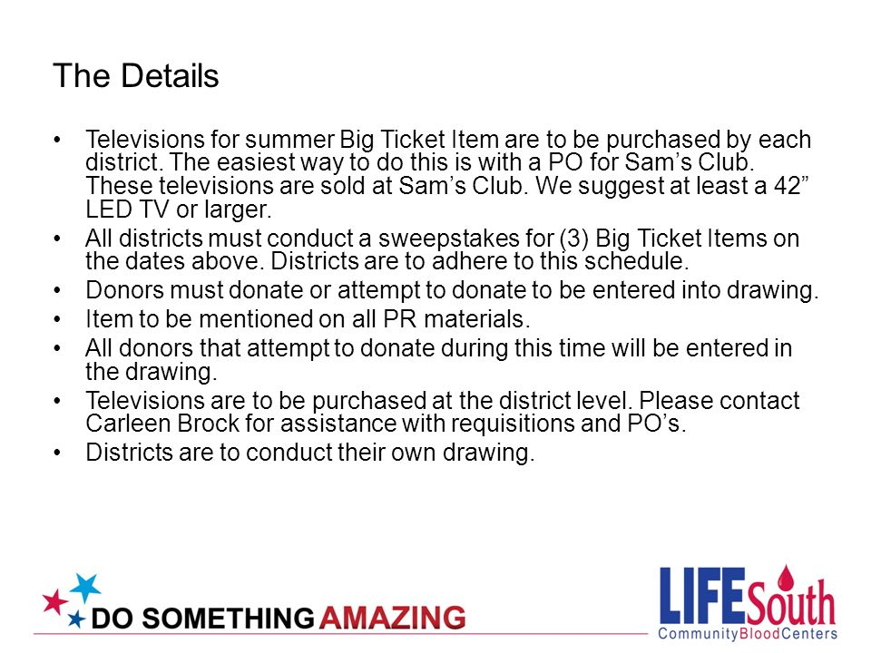 The Details Televisions for summer Big Ticket Item are to be purchased by each district.
