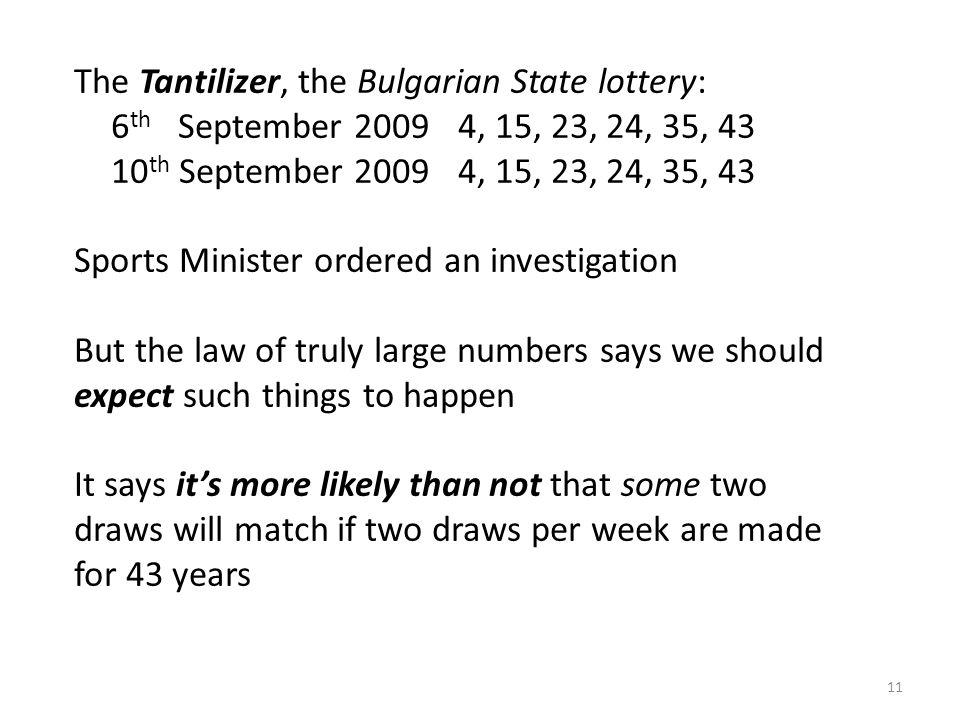 The Tantilizer, the Bulgarian State lottery: 6 th September 20094, 15, 23, 24, 35, 43 10 th September 2009 4, 15, 23, 24, 35, 43 Sports Minister order