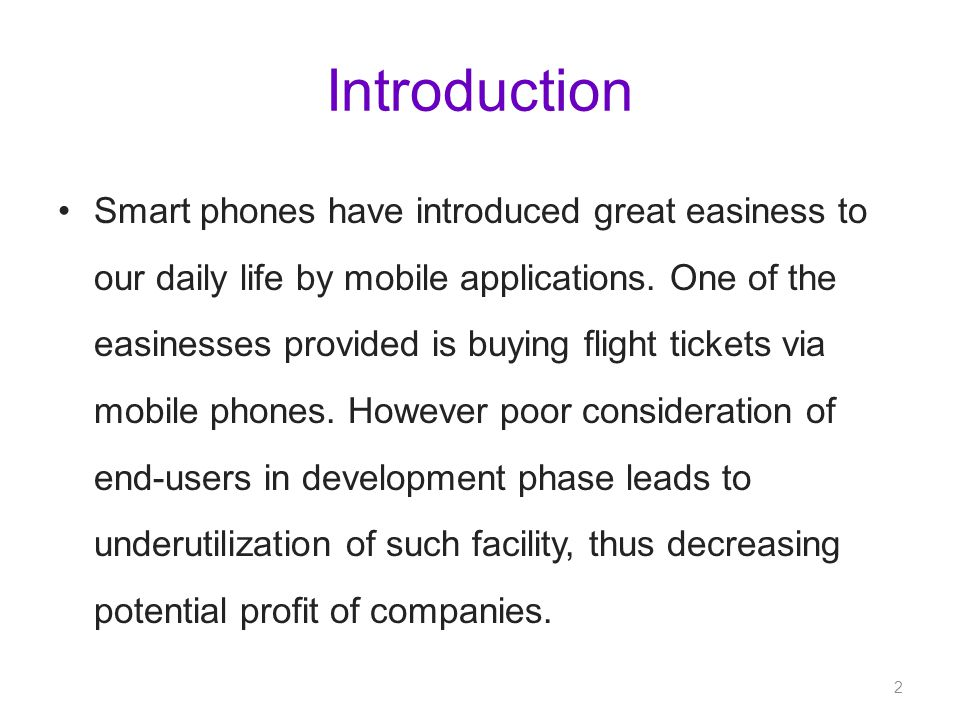 Introduction Smart phones have introduced great easiness to our daily life by mobile applications.