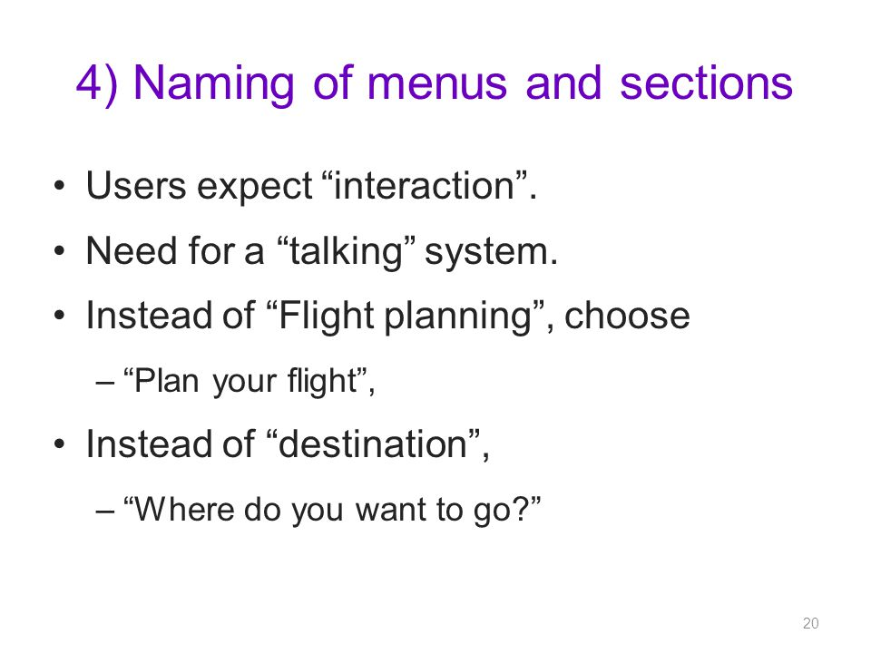 4) Naming of menus and sections Users expect interaction.