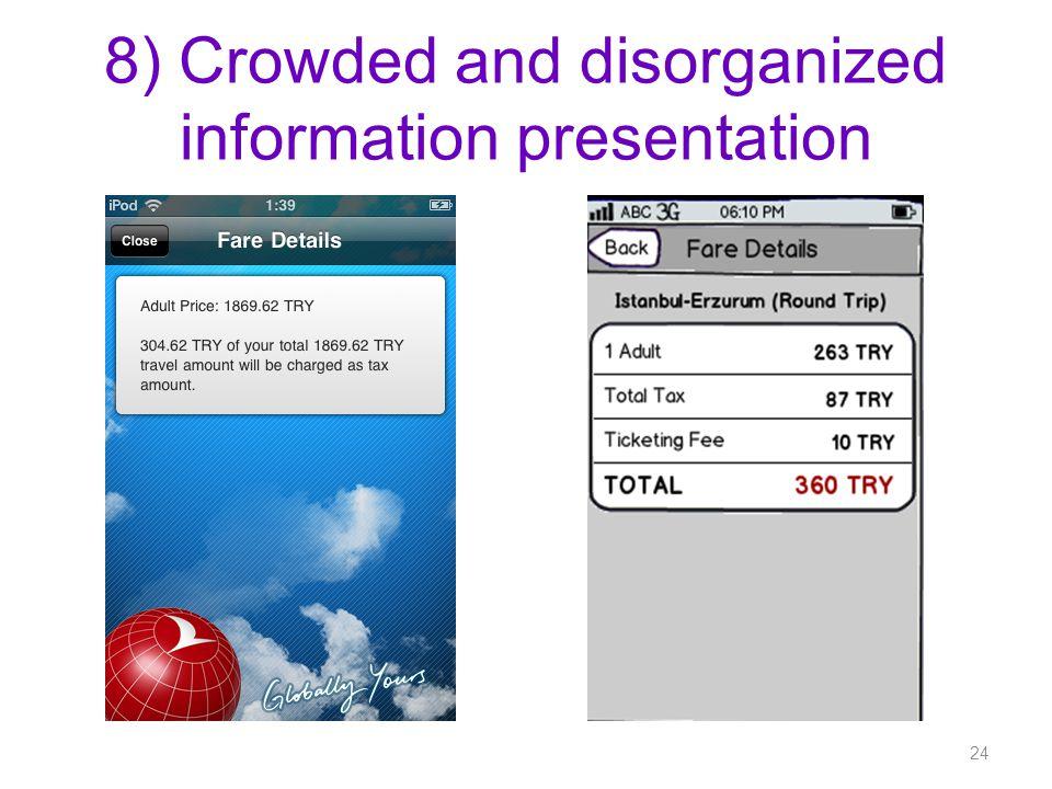 8) Crowded and disorganized information presentation 24