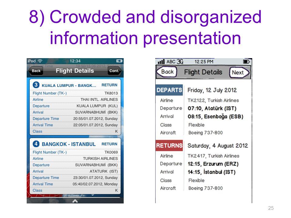 8) Crowded and disorganized information presentation 25