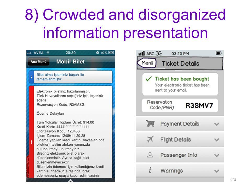 8) Crowded and disorganized information presentation 26