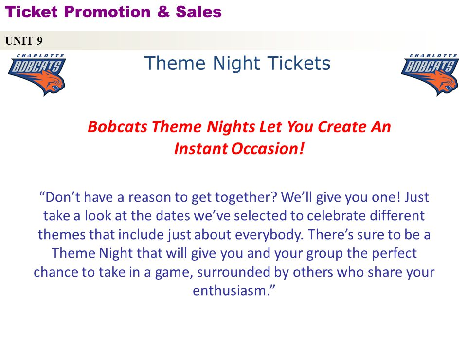 Theme Night Tickets Dont have a reason to get together.