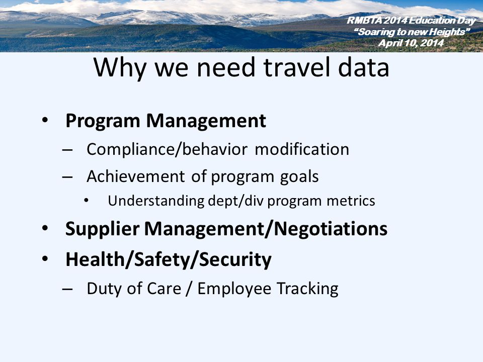 New uses for travel data CO2 Emissions Company social networking purposes Gamification RMBTA 2014 Education Day Soaring to new Heights April 10, 2014