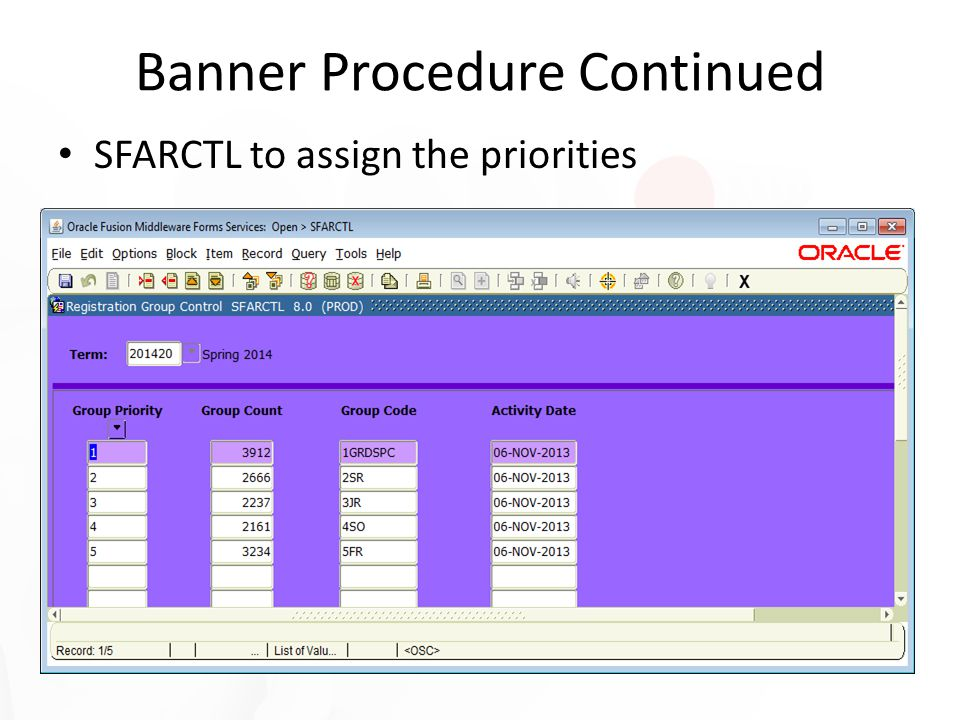 Banner Procedure Continued SFARCTL to assign the priorities