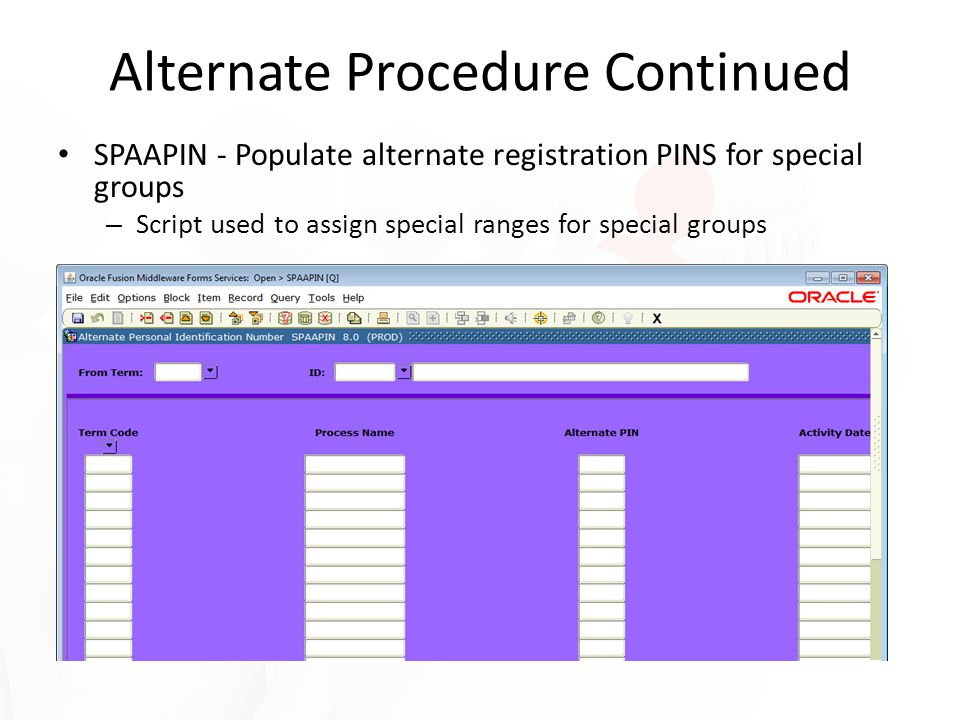 SPAAPIN - Populate alternate registration PINS for special groups – Script used to assign special ranges for special groups Alternate Procedure Contin