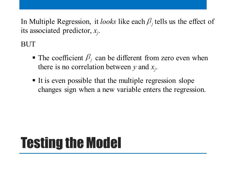 In Multiple Regression, it looks like each tells us the effect of its associated predictor, x j.
