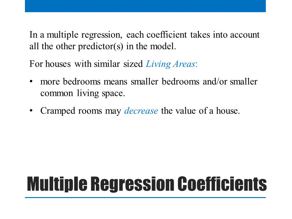 In a multiple regression, each coefficient takes into account all the other predictor(s) in the model.