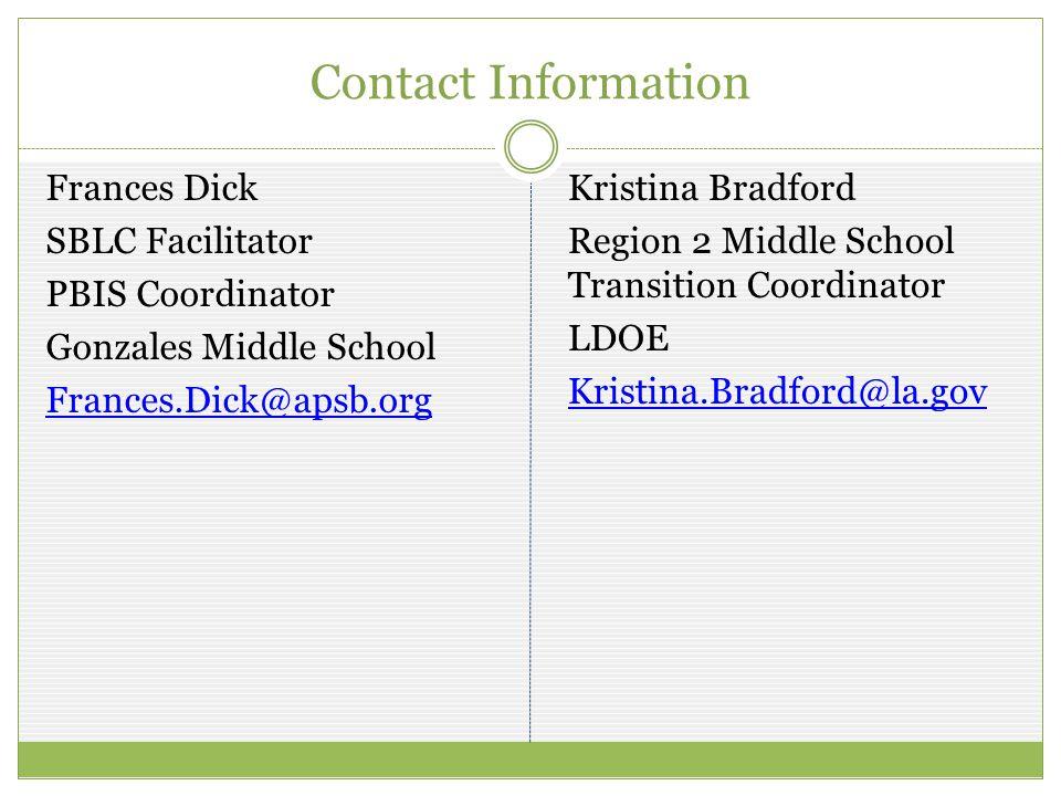 Contact Information Frances Dick SBLC Facilitator PBIS Coordinator Gonzales Middle School Frances.Dick@apsb.org Kristina Bradford Region 2 Middle Scho