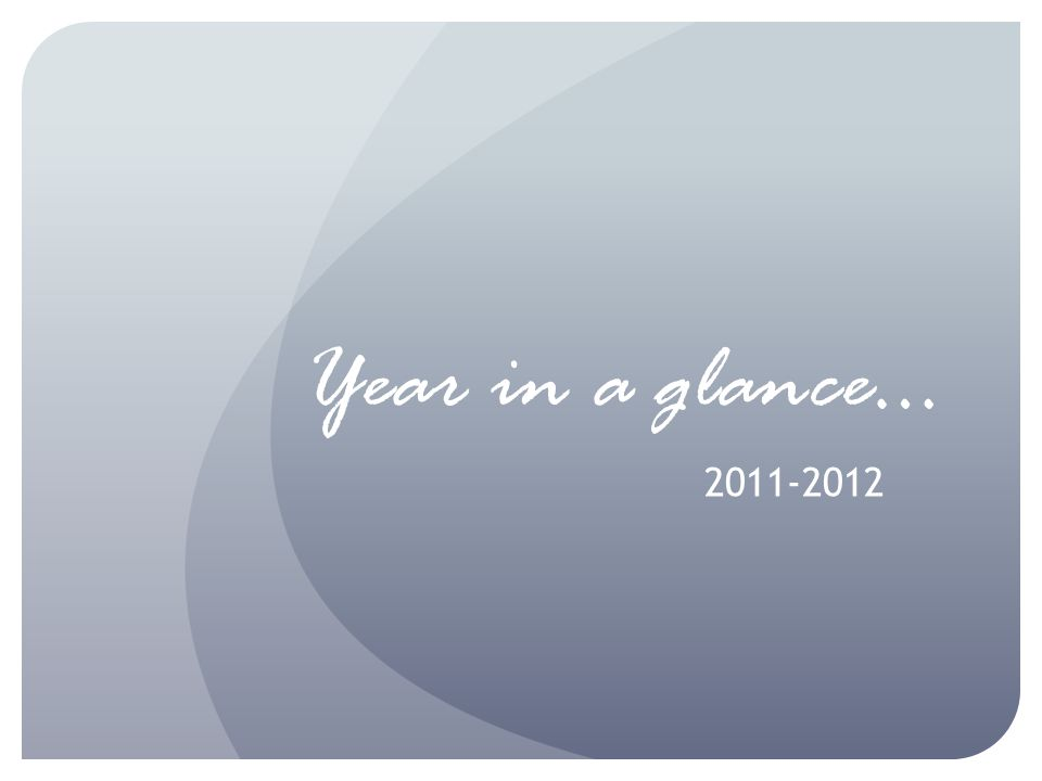 Year in a glance… 2011-2012