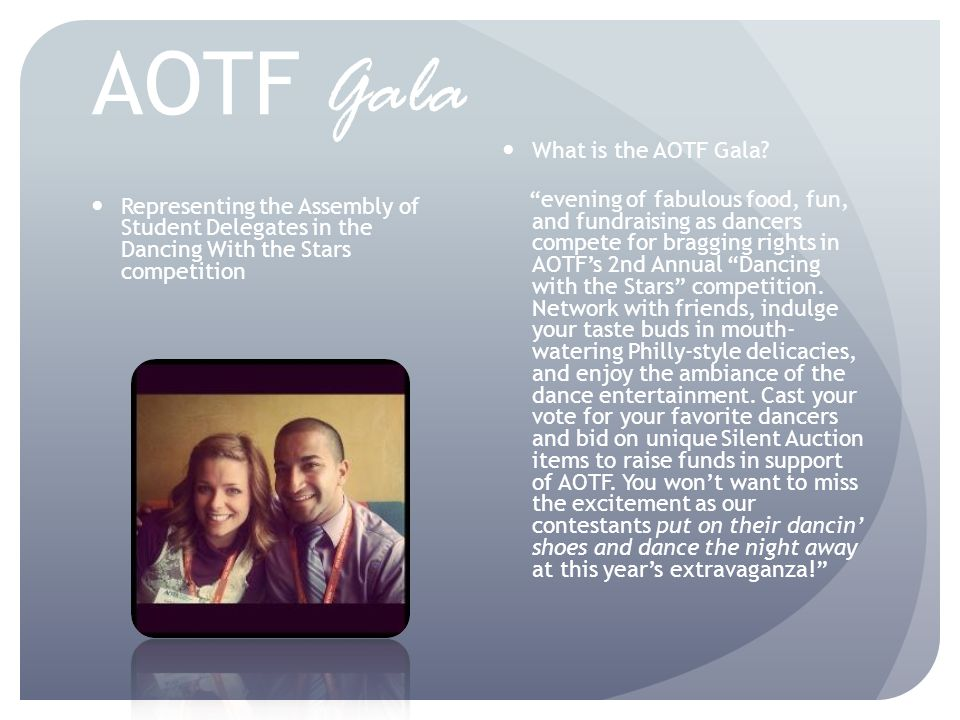 AOTF Gala Representing the Assembly of Student Delegates in the Dancing With the Stars competition What is the AOTF Gala.