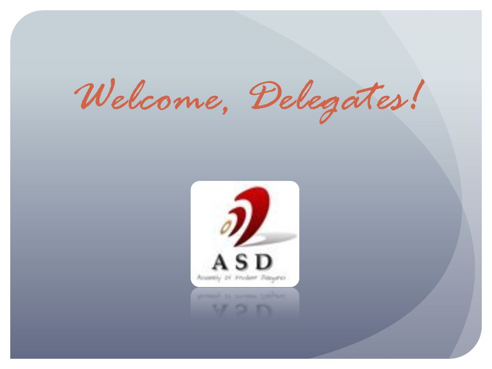 Welcome, Delegates!