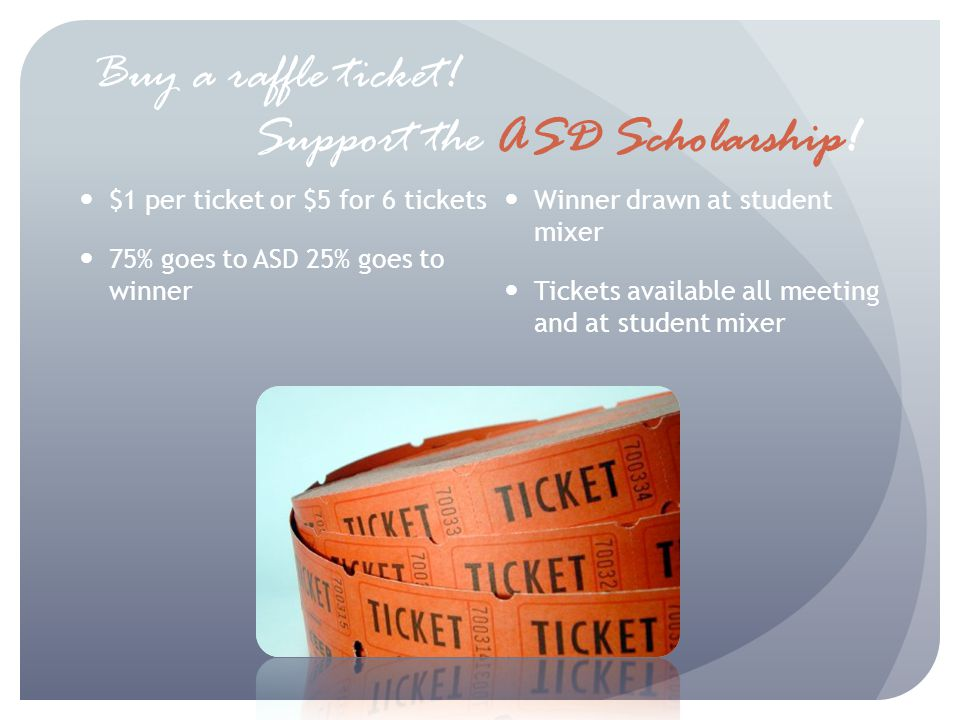 Buy a raffle ticket. Support the ASD Scholarship.