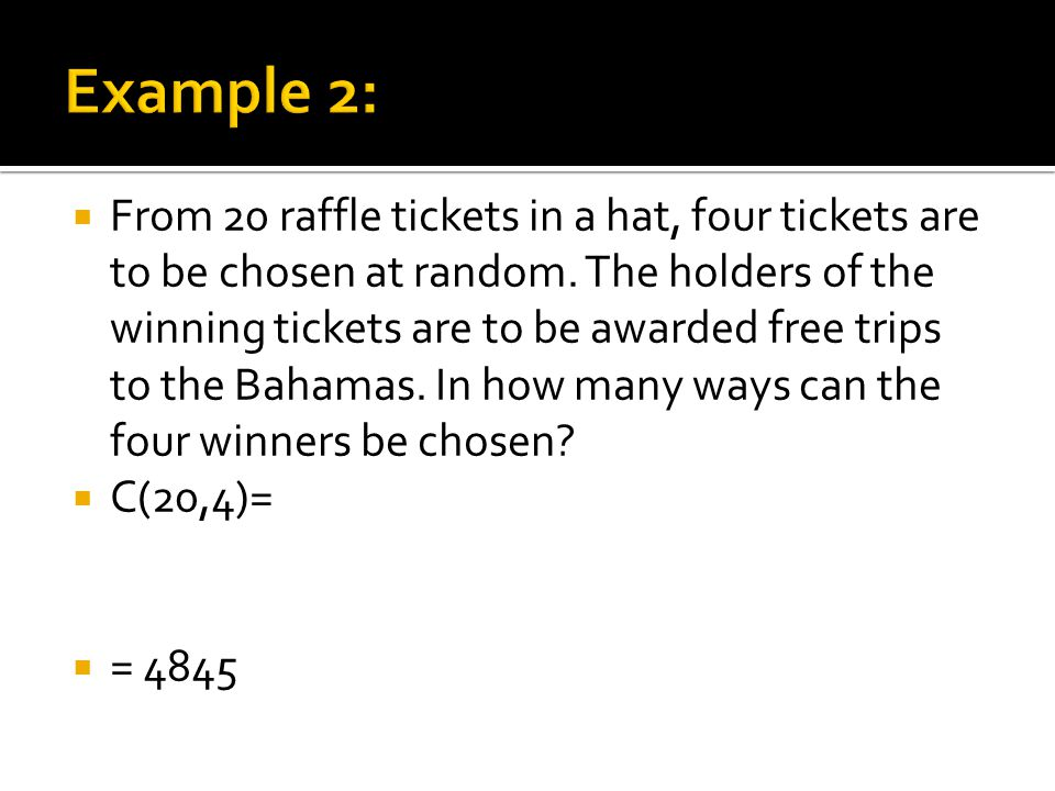 From 20 raffle tickets in a hat, four tickets are to be chosen at random.