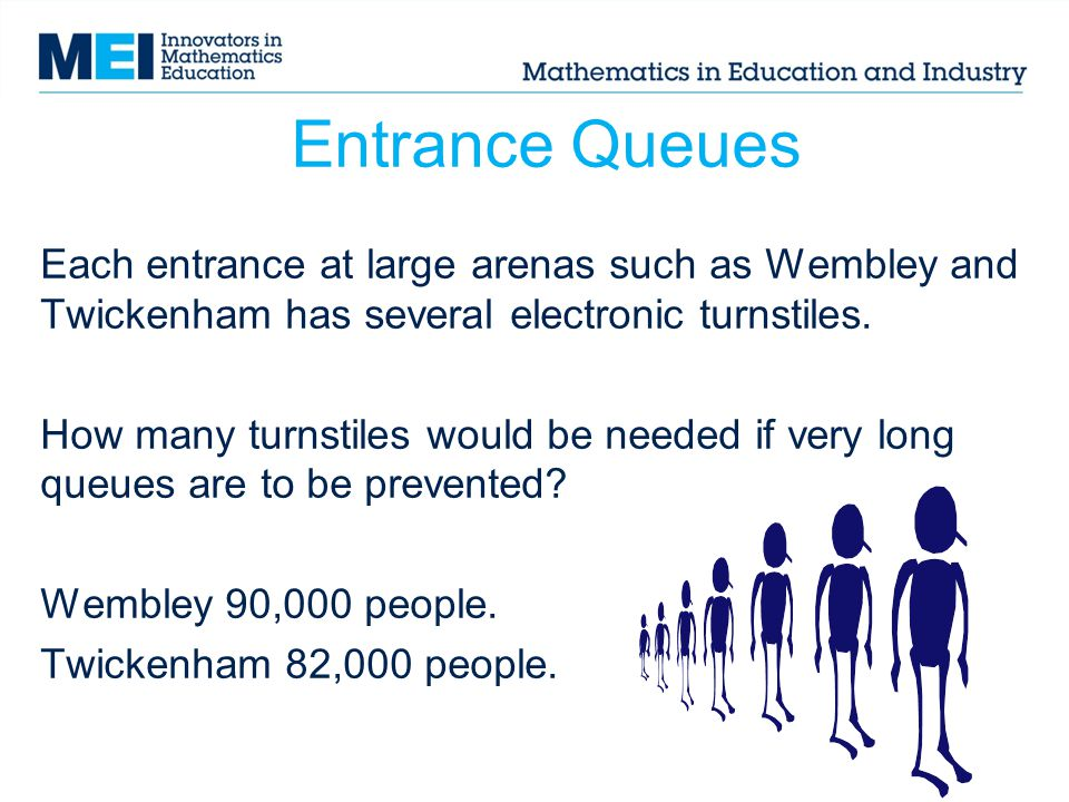 Entrance Queues Each entrance at large arenas such as Wembley and Twickenham has several electronic turnstiles.