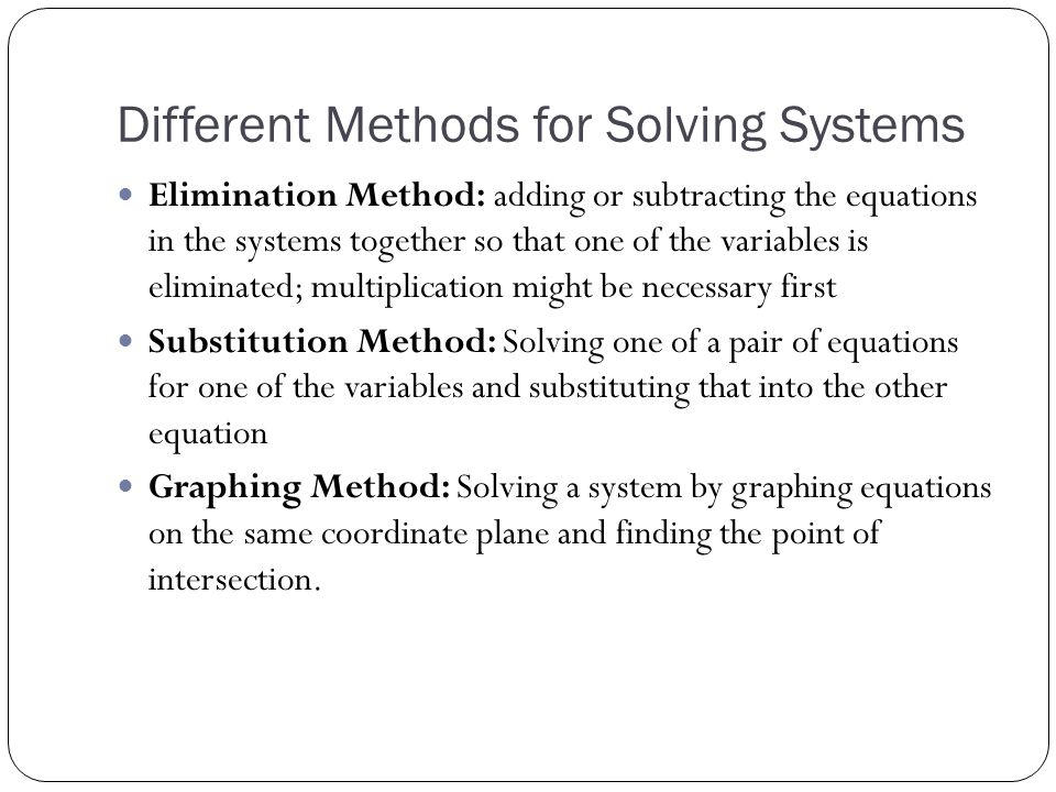 Substitution Method STEPS: 1.Solve one of the equations for one of the variables 2.