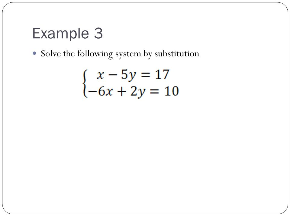Example 3 Solve the following system using the graphing method