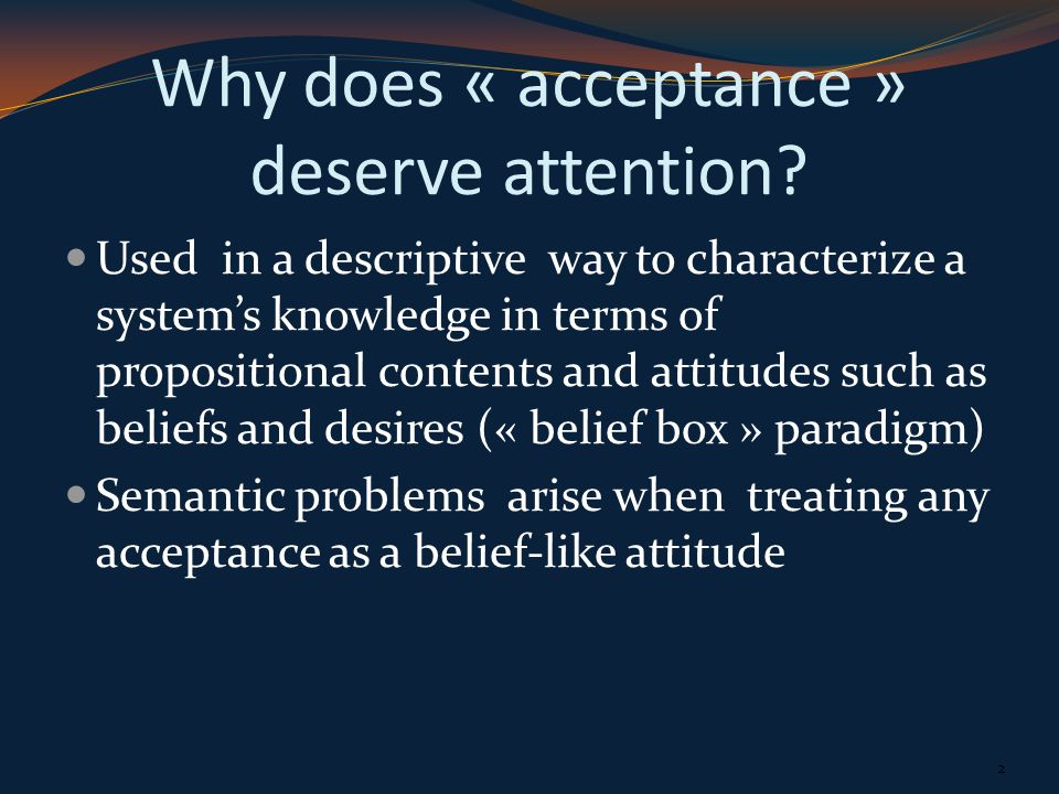 What should a theory of acceptance include.1.