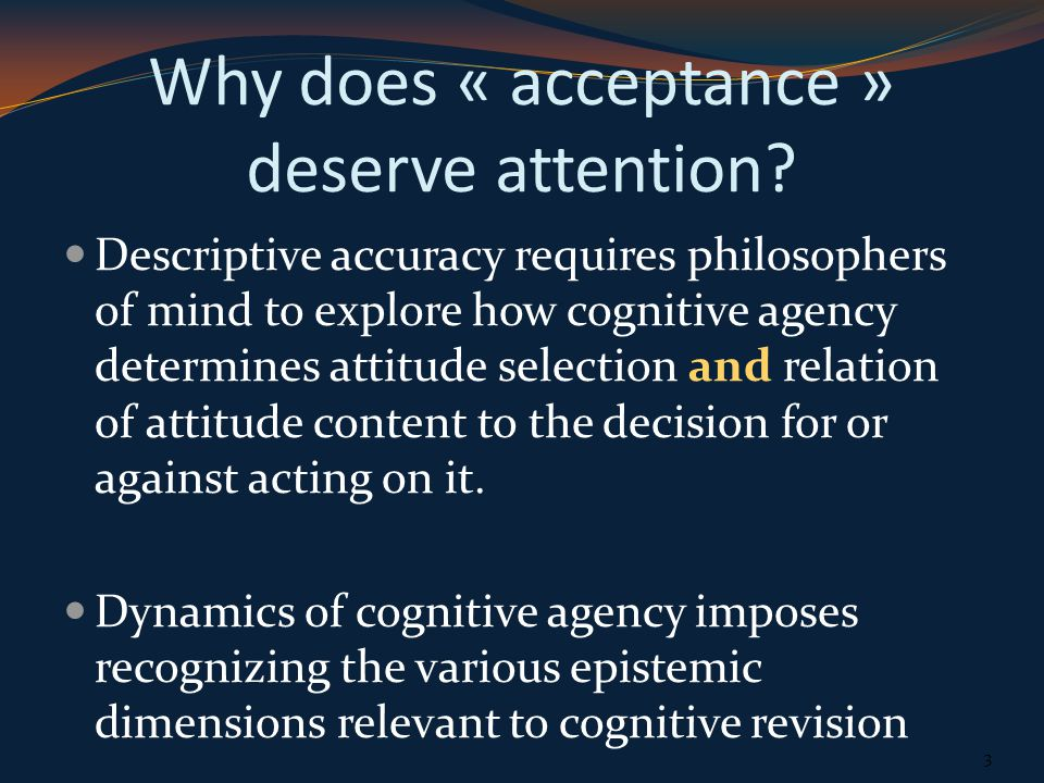 Why does « acceptance » deserve attention.