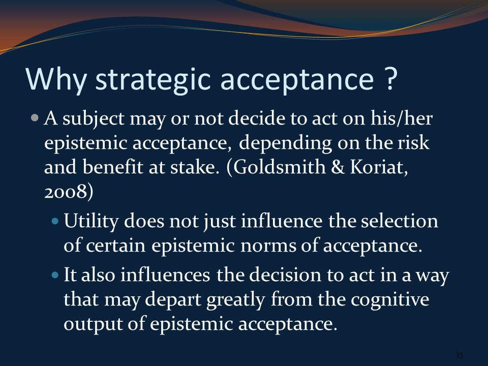 Why strategic acceptance .