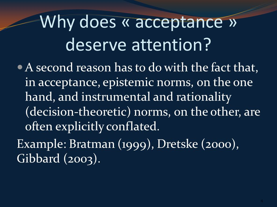 Outline 1.Why is acceptance problematic. 2. Epistemic norms and mental actions.