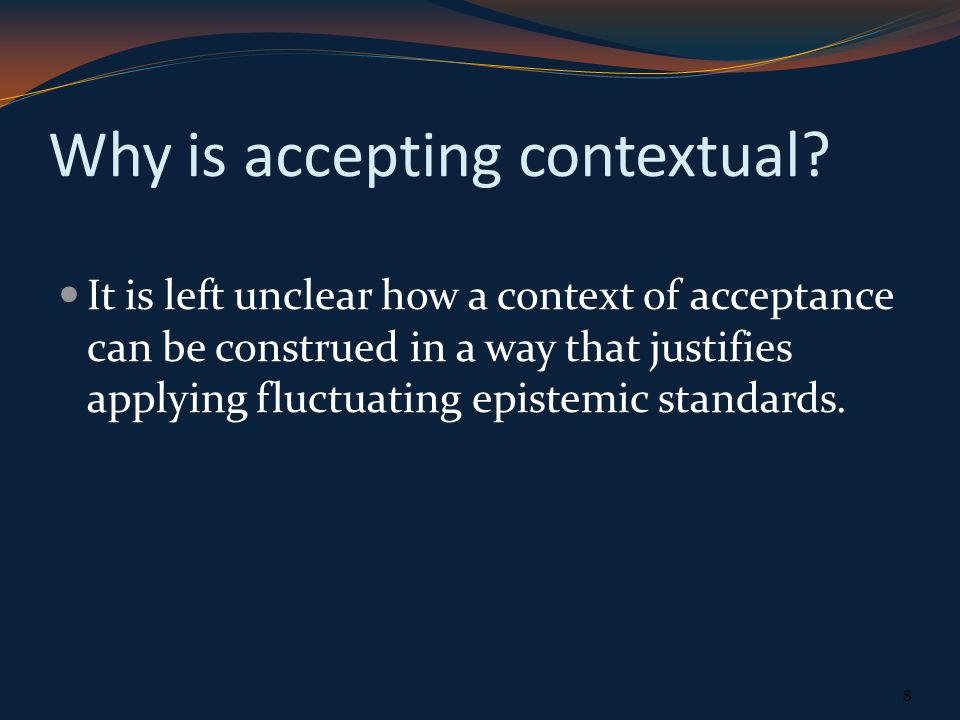 Why is accepting contextual.