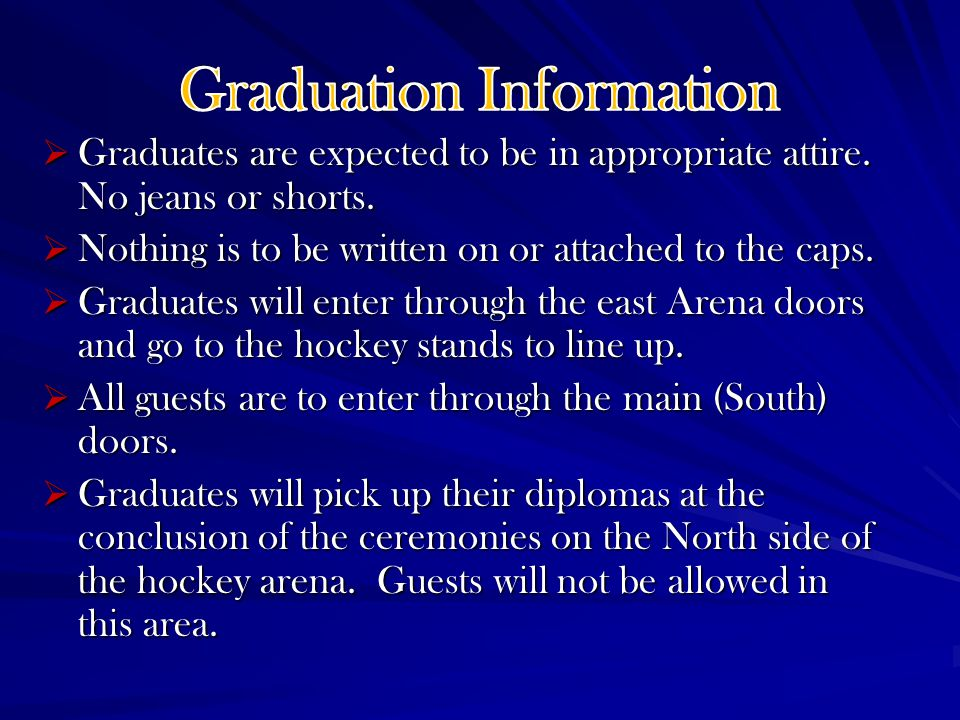 Graduates are expected to be in appropriate attire.