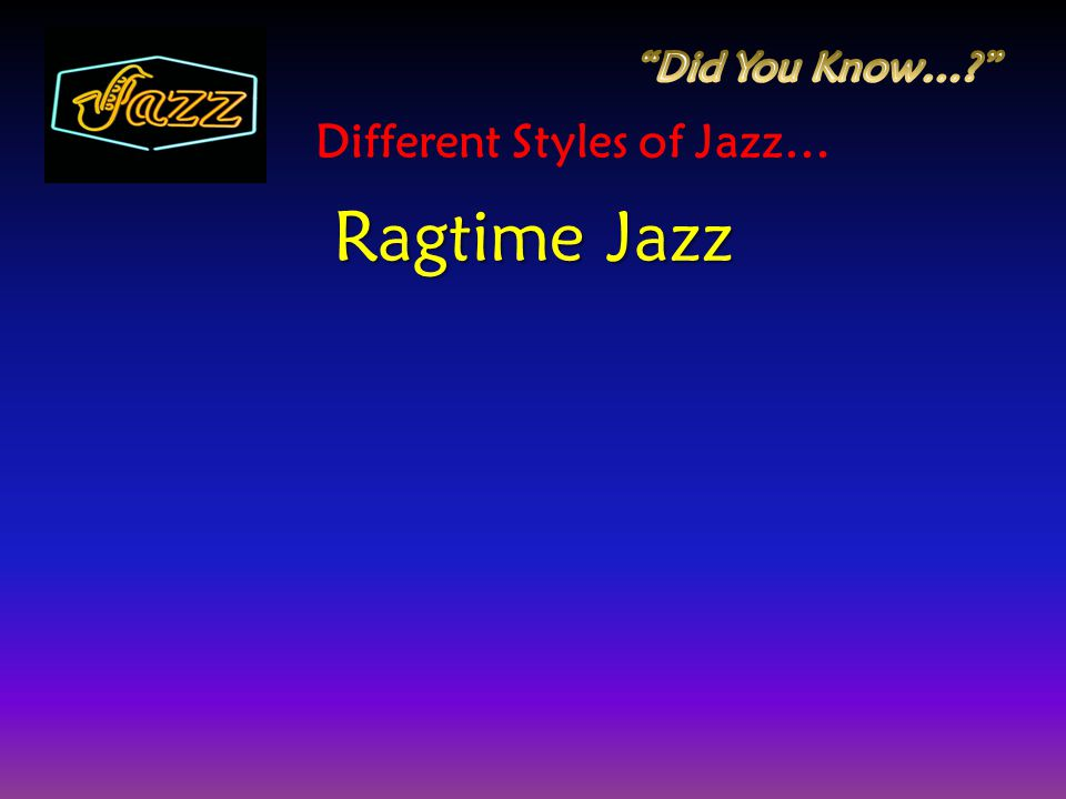 Different Styles of Jazz… Ragtime Jazz
