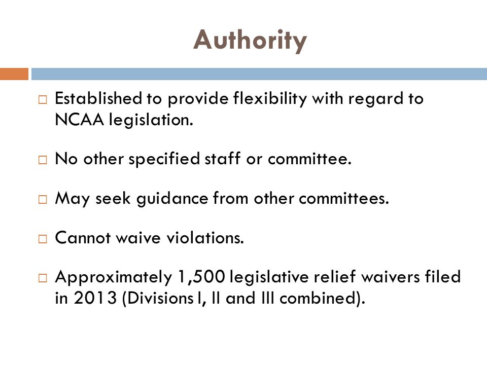 Authority Established to provide flexibility with regard to NCAA legislation.