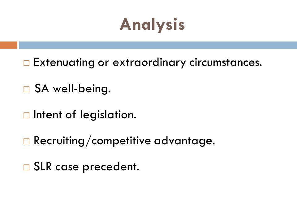 Analysis Extenuating or extraordinary circumstances.