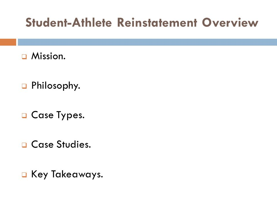 Student-Athlete Reinstatement Overview Mission. Philosophy.
