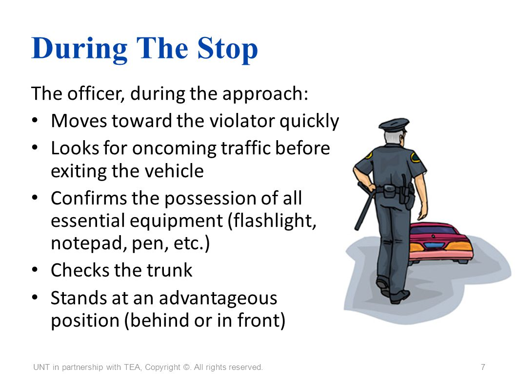 During The Stop The officer, during the approach: Moves toward the violator quickly Looks for oncoming traffic before exiting the vehicle Confirms the