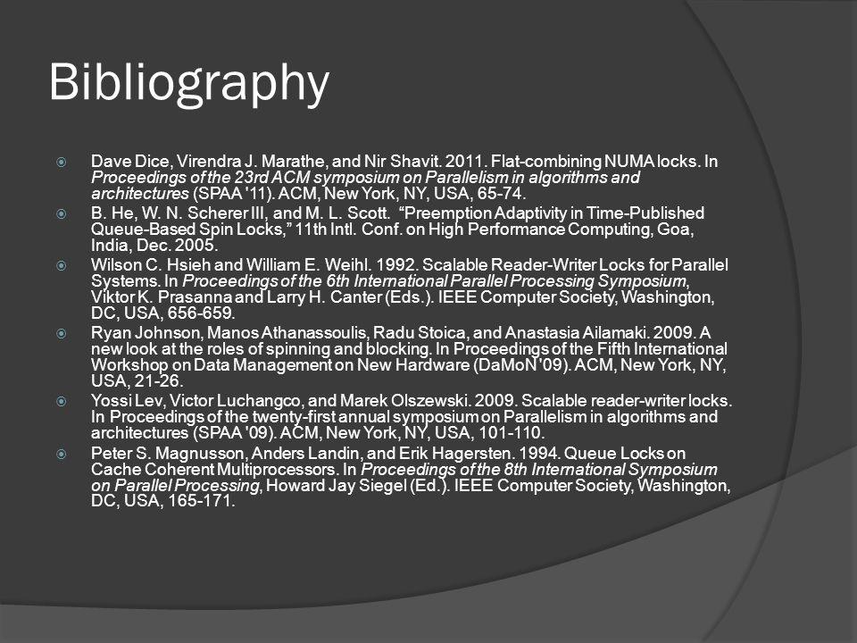 Bibliography Dave Dice, Virendra J. Marathe, and Nir Shavit.