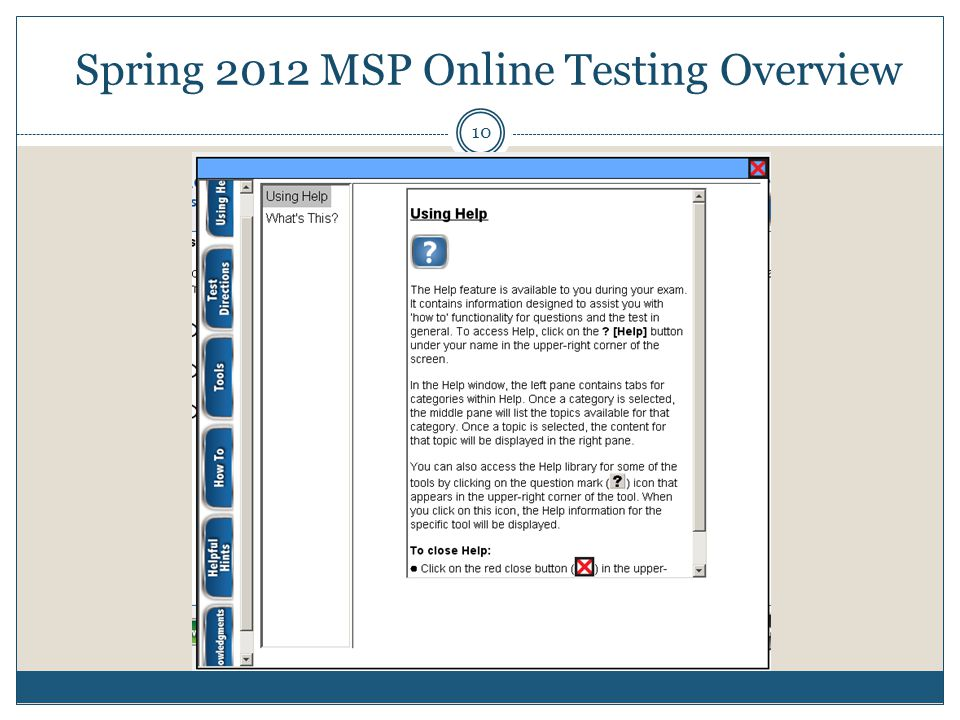Management Tools System Requirements Spring 2012 MSP Online Testing Overview 10