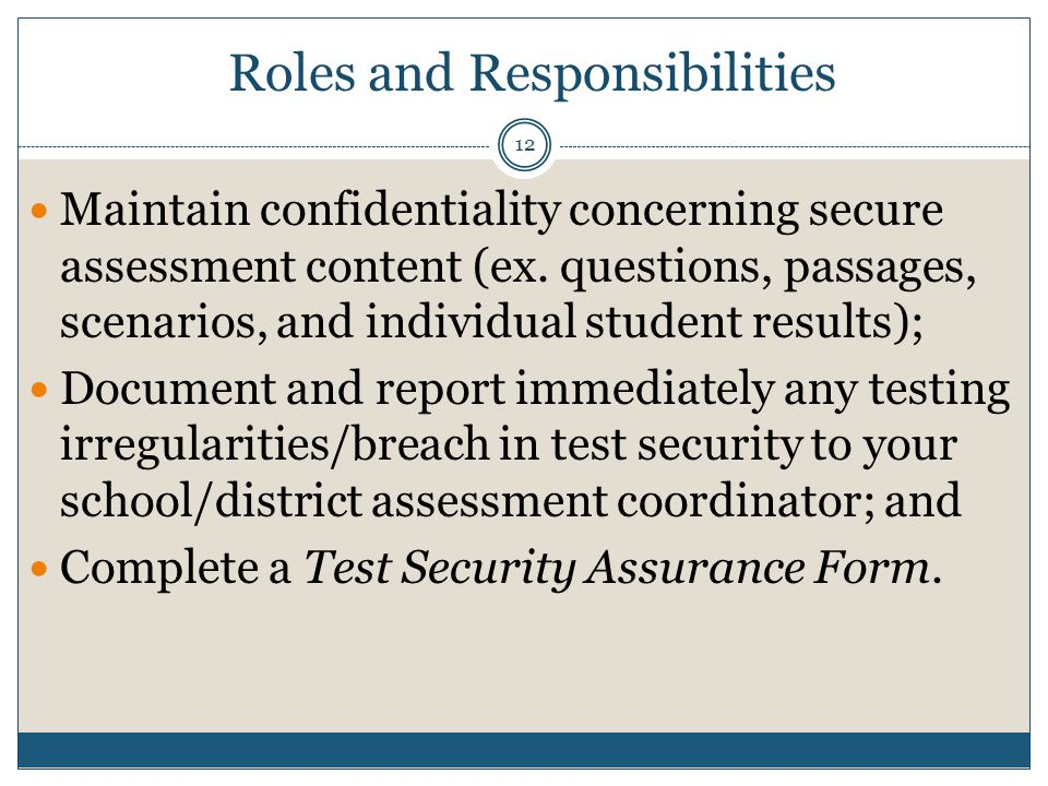 Maintain confidentiality concerning secure assessment content (ex.