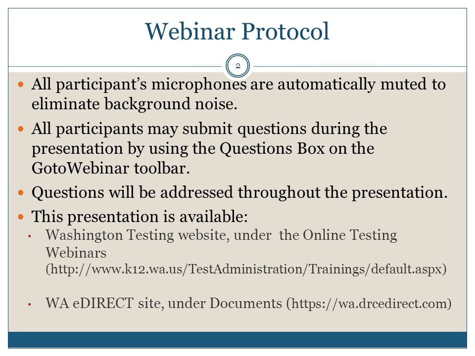 Webinar Protocol All participants microphones are automatically muted to eliminate background noise.