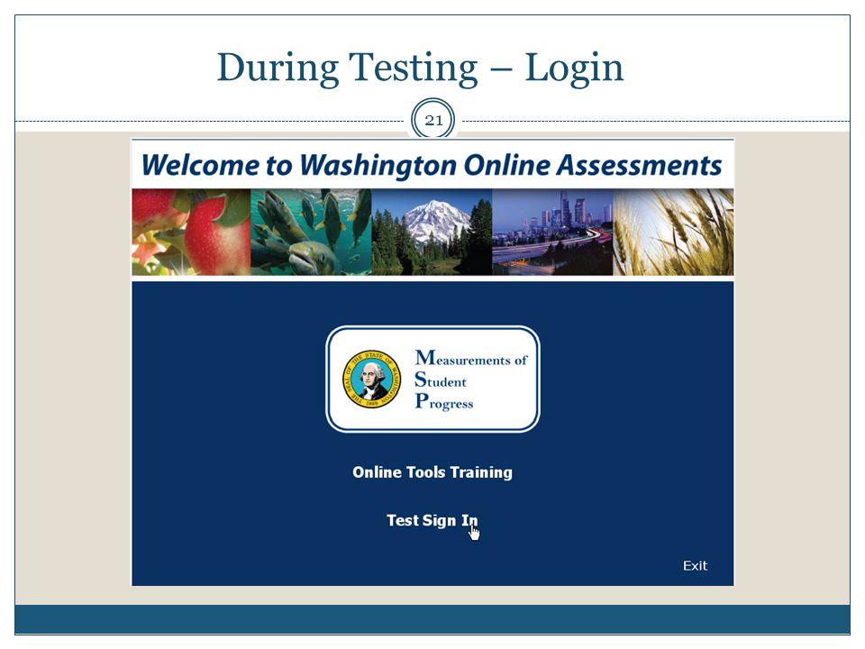 During Testing – Login 21