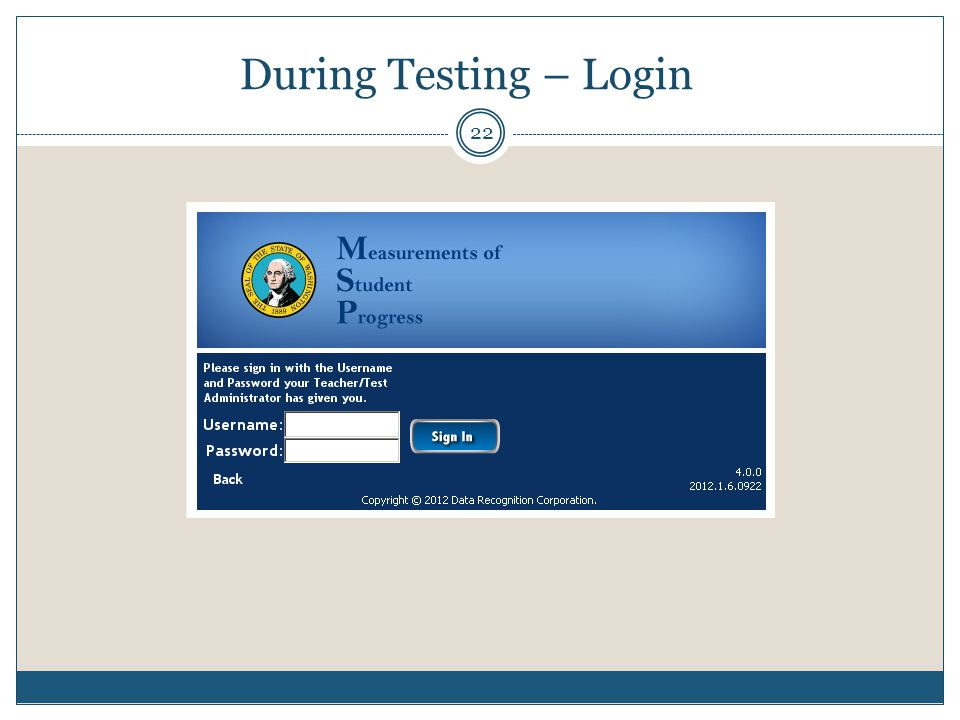 During Testing – Login 22