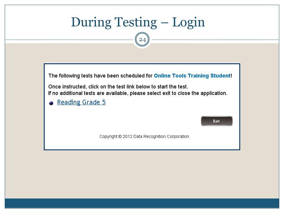 During Testing – Login 24